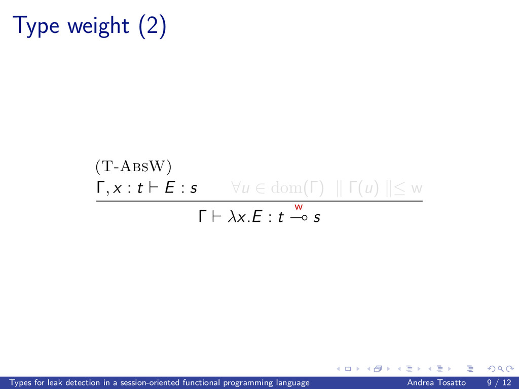 Type weight (2) (T-AbsW) Γ, x : t E : s ∀u ∈ do...