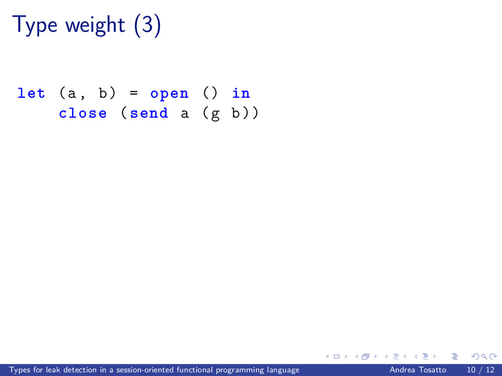 Type weight (3) let (a, b) = open () in close (...