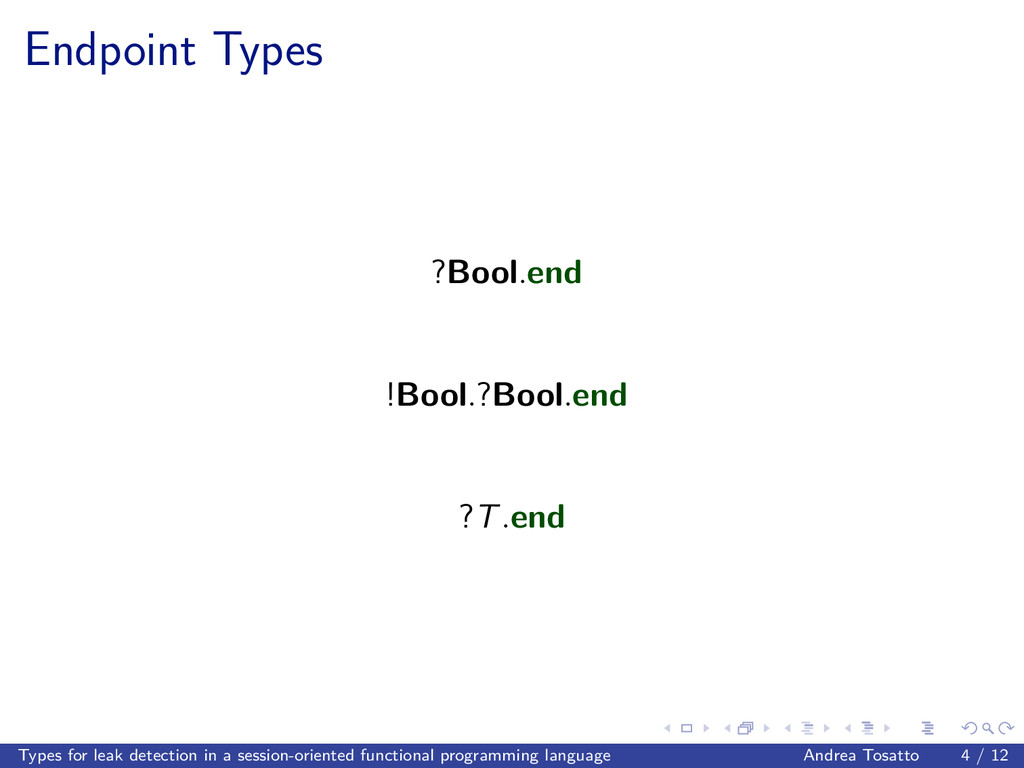 Endpoint Types ?Bool.end !Bool.?Bool.end ?T.end...