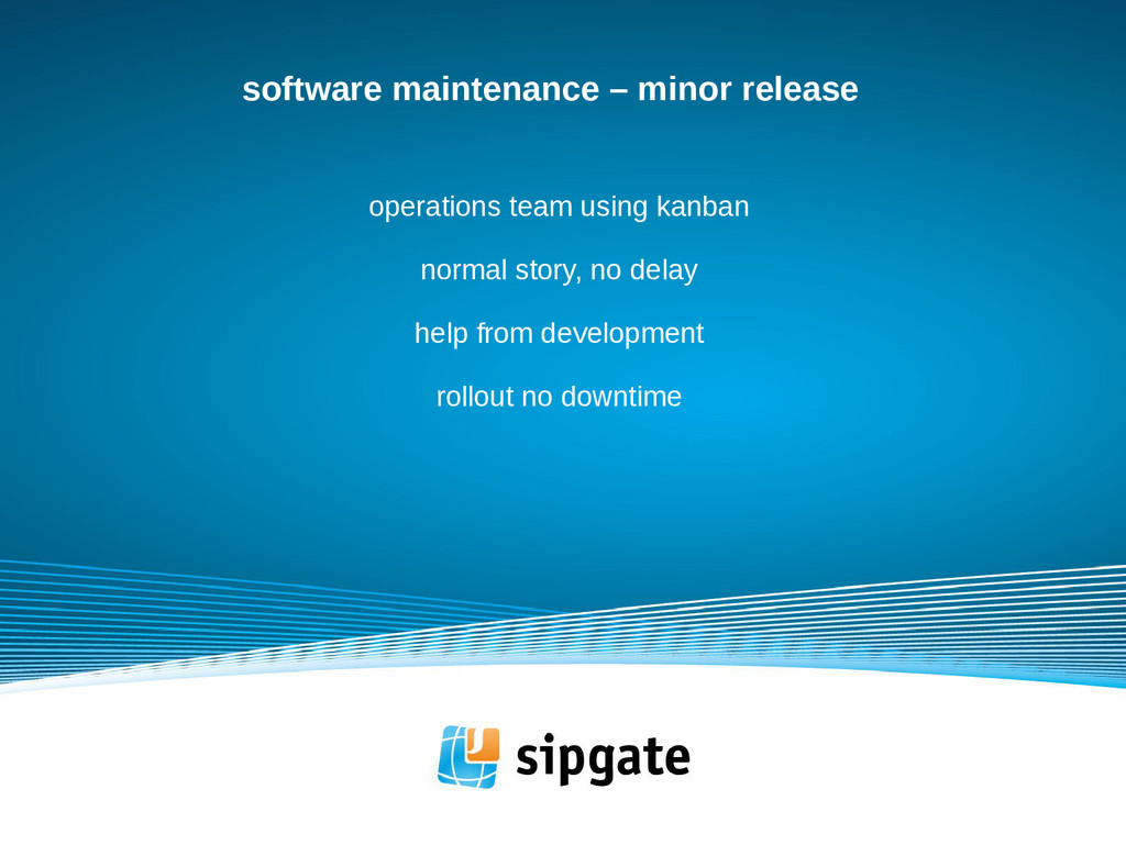 software maintenance – minor release operations...