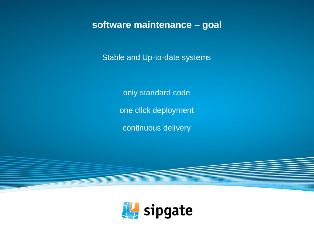 software maintenance – goal Stable and Up-to-da...