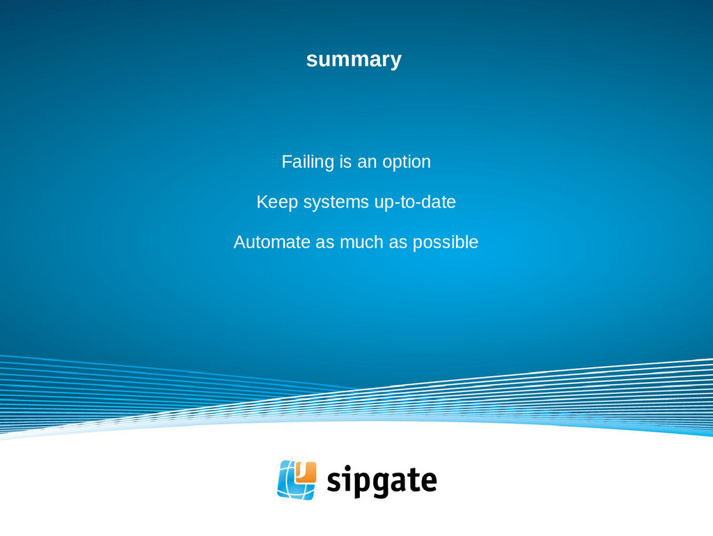 summary Failing is an option Keep systems up-to...