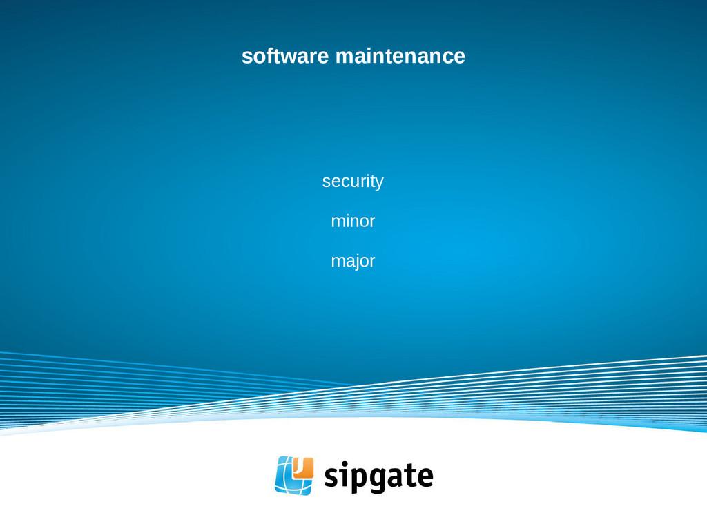 software maintenance security minor major