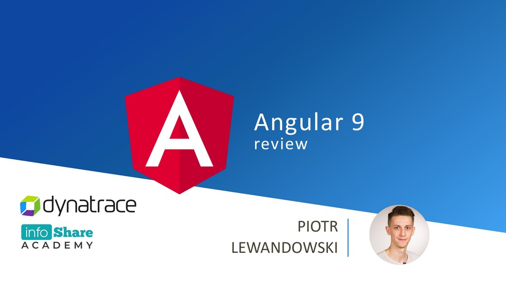 Angular 9 review PIOTR LEWANDOWSKI
