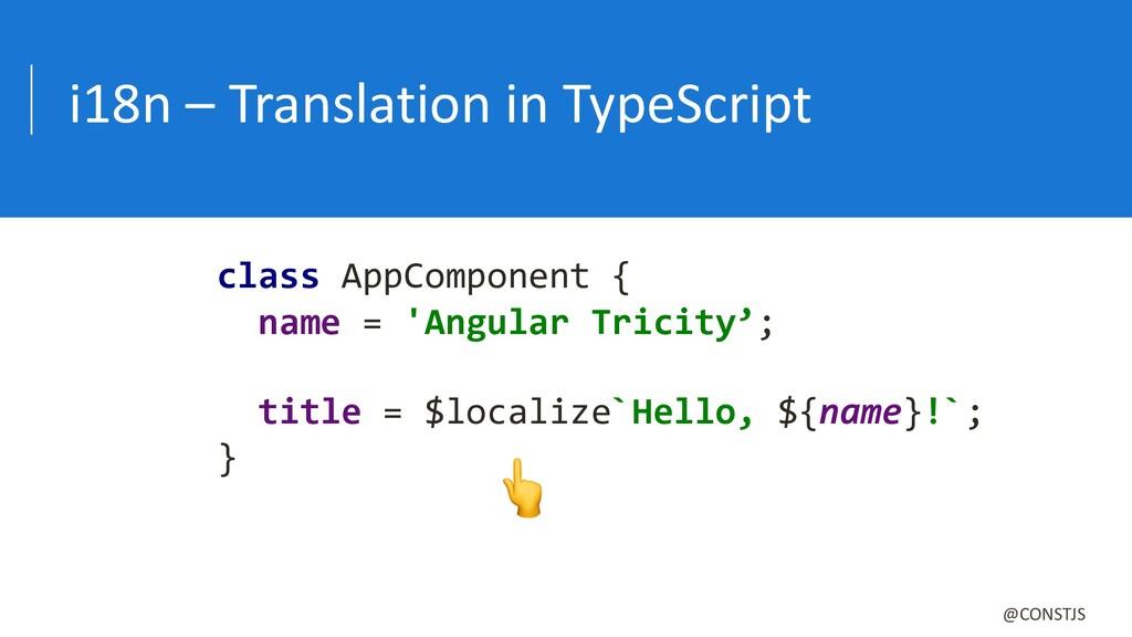 i18n – Translation in TypeScript @CONSTJS class...