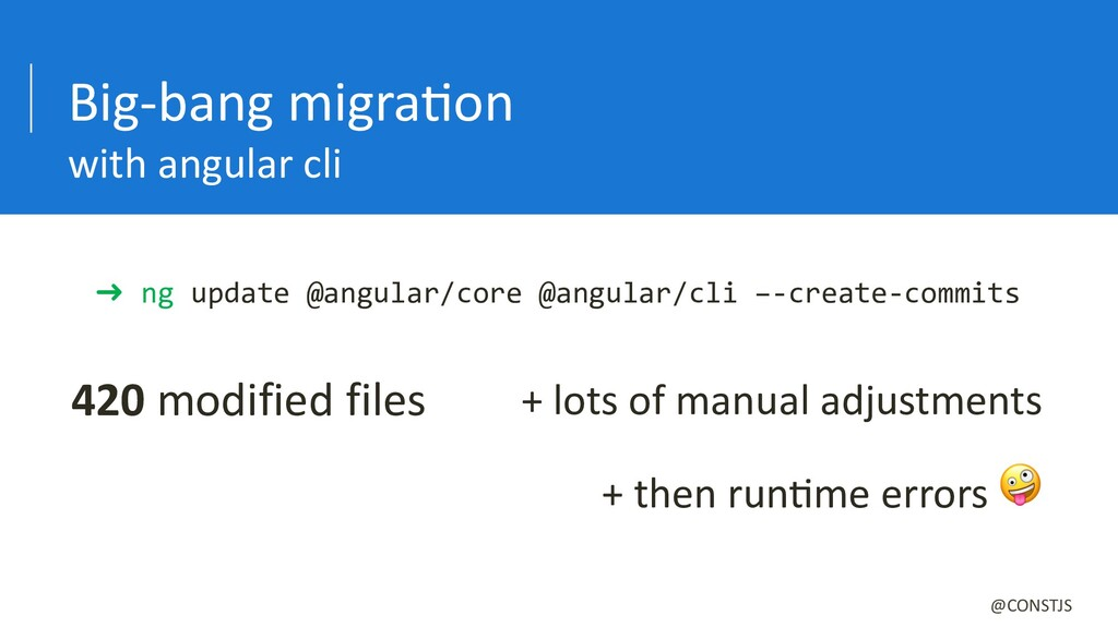 Big-bang migraBon with angular cli + lots of ma...