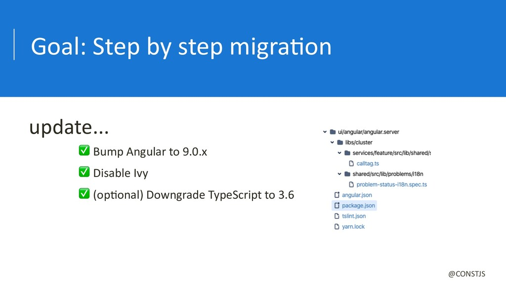 Goal: Step by step migraBon ✅ Bump Angular to 9...