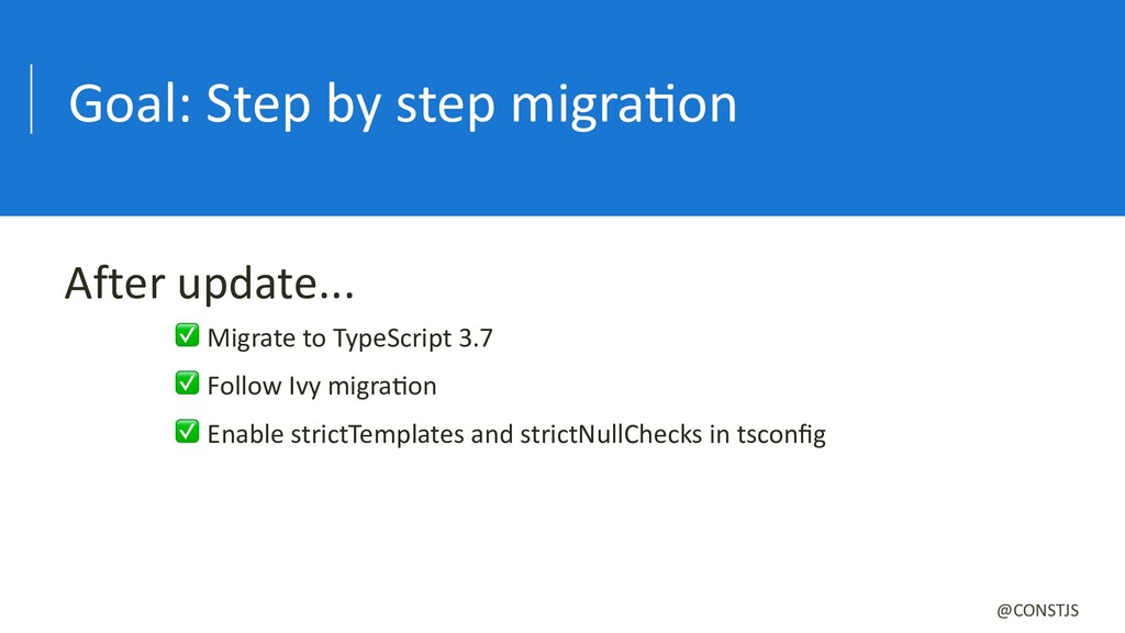 Goal: Step by step migraBon ✅ Migrate to TypeSc...