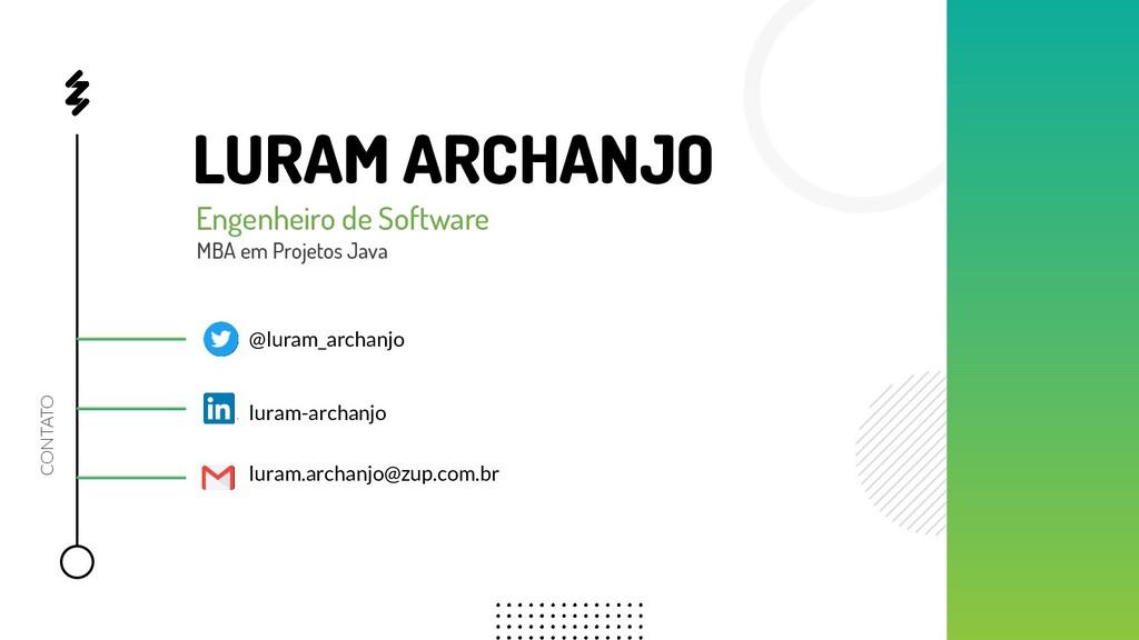 LURAM ARCHANJO Engenheiro de Software MBA em Pr...