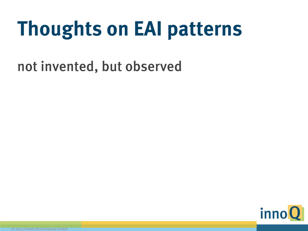 © 2013 innoQ Deutschland GmbH Thoughts on EAI p...