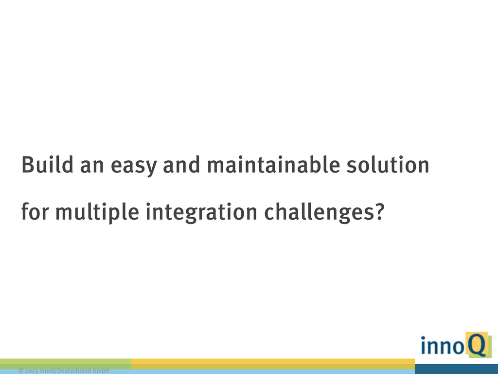 © 2013 innoQ Deutschland GmbH Build an easy and...