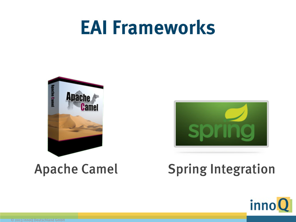 © 2013 innoQ Deutschland GmbH EAI Frameworks Ap...