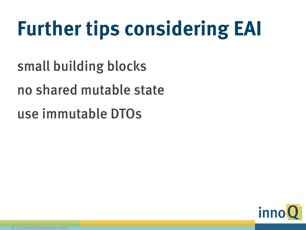 © 2013 innoQ Deutschland GmbH Further tips cons...