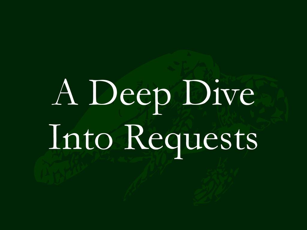 A Deep Dive Into Requests