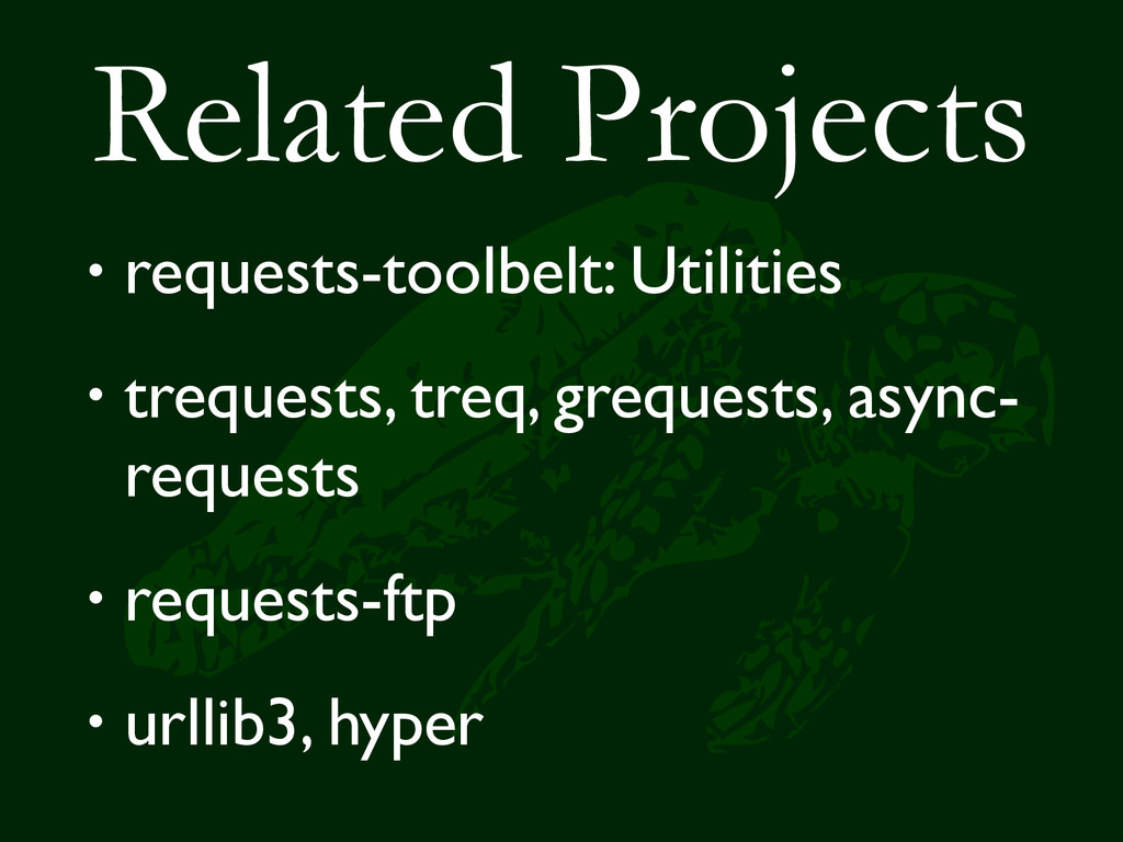 Related Projects • requests-toolbelt: Utilities...