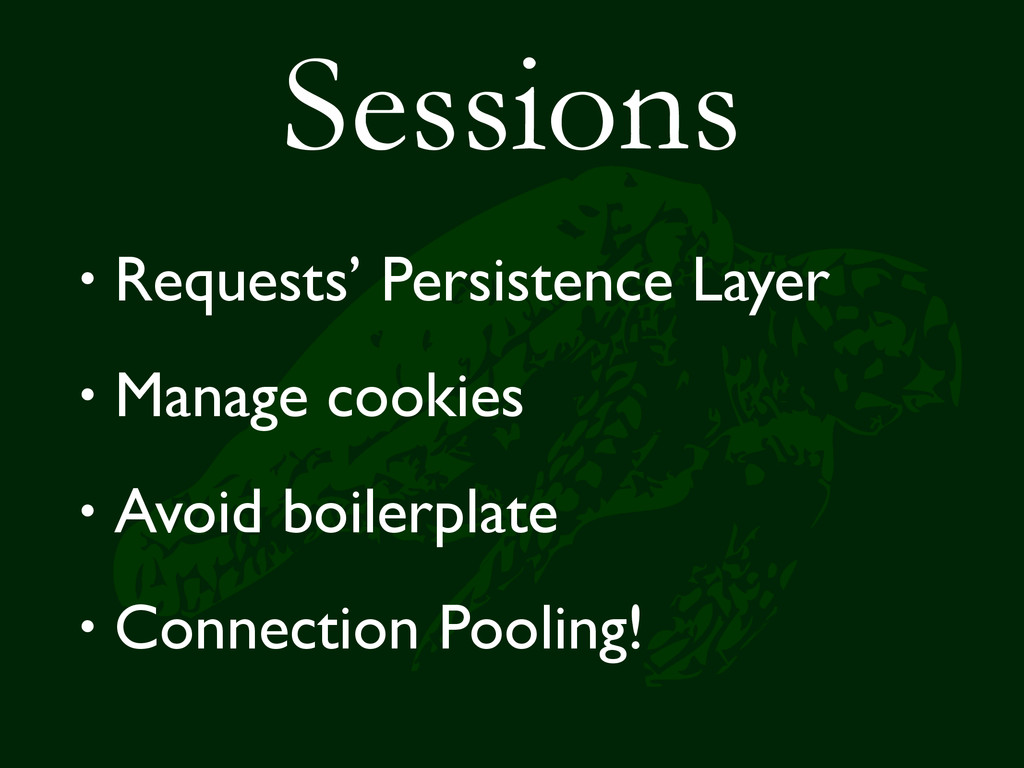 Sessions • Requests' Persistence Layer • Manage...