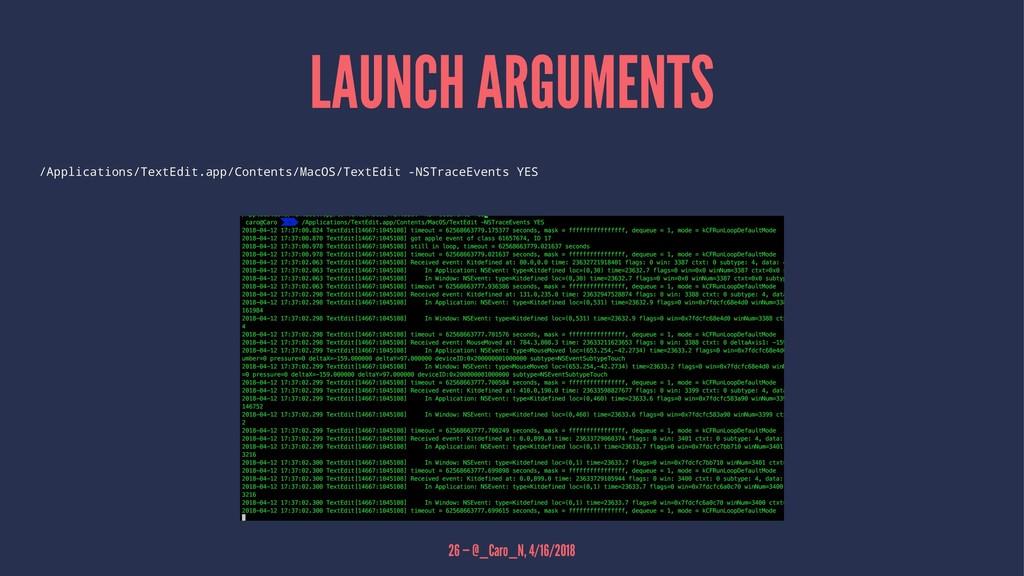 LAUNCH ARGUMENTS /Applications/TextEdit.app/Con...