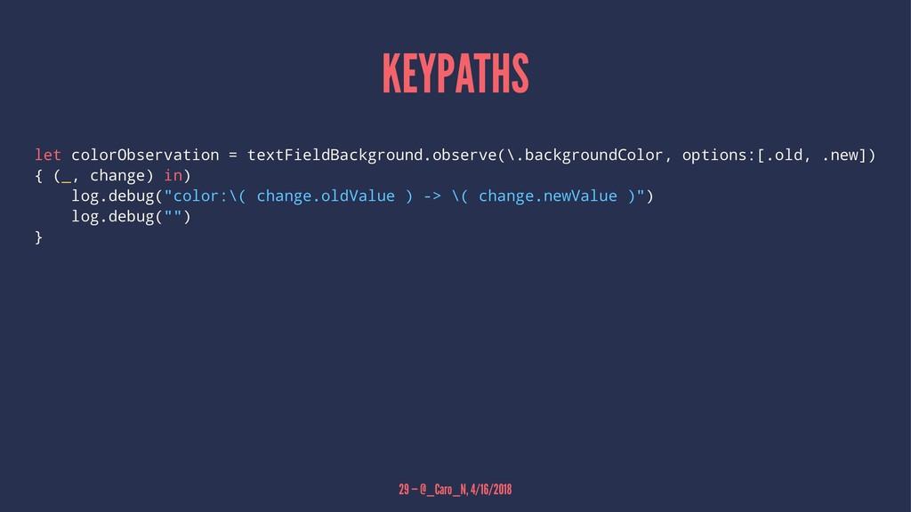 KEYPATHS let colorObservation = textFieldBackgr...