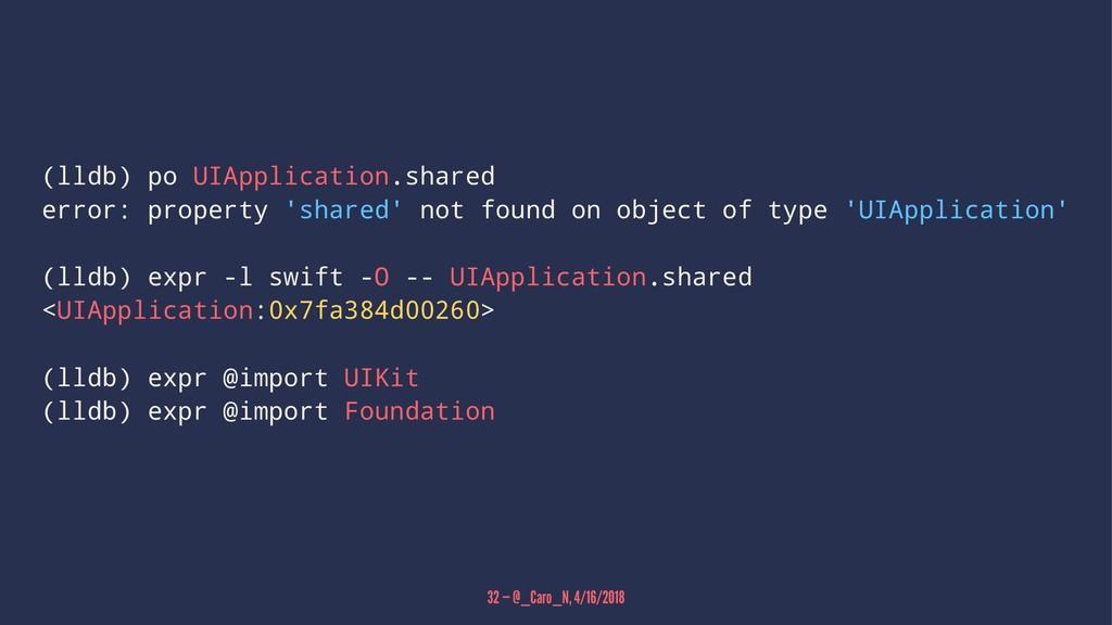 (lldb) po UIApplication.shared error: property ...