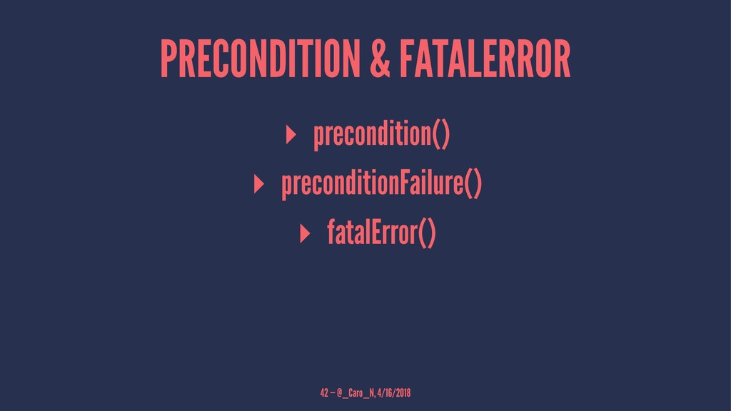 PRECONDITION & FATALERROR ▸ precondition() ▸ pr...