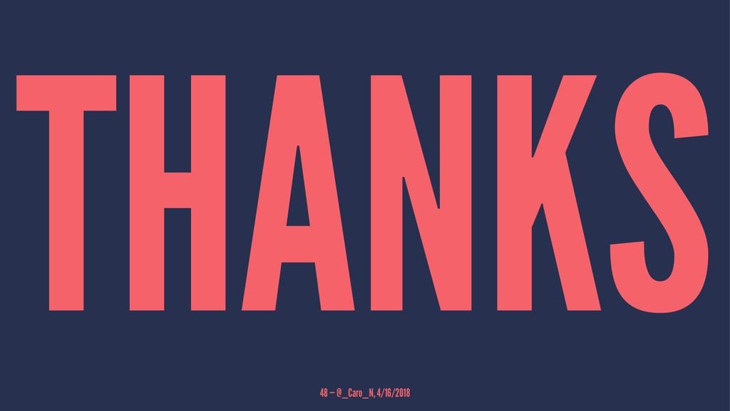 THANKS 48 — @_Caro_N, 4/16/2018