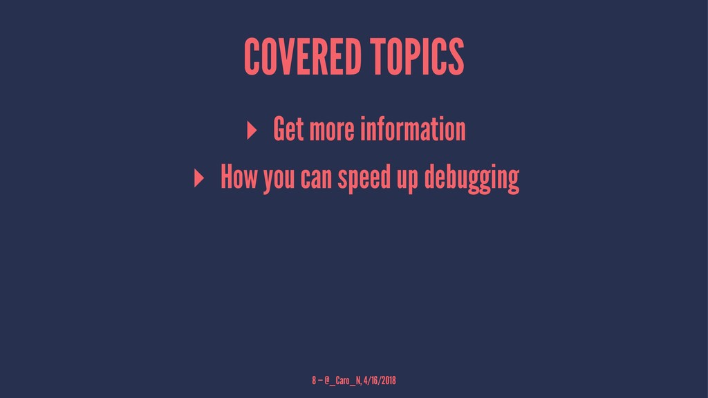 COVERED TOPICS ▸ Get more information ▸ How you...