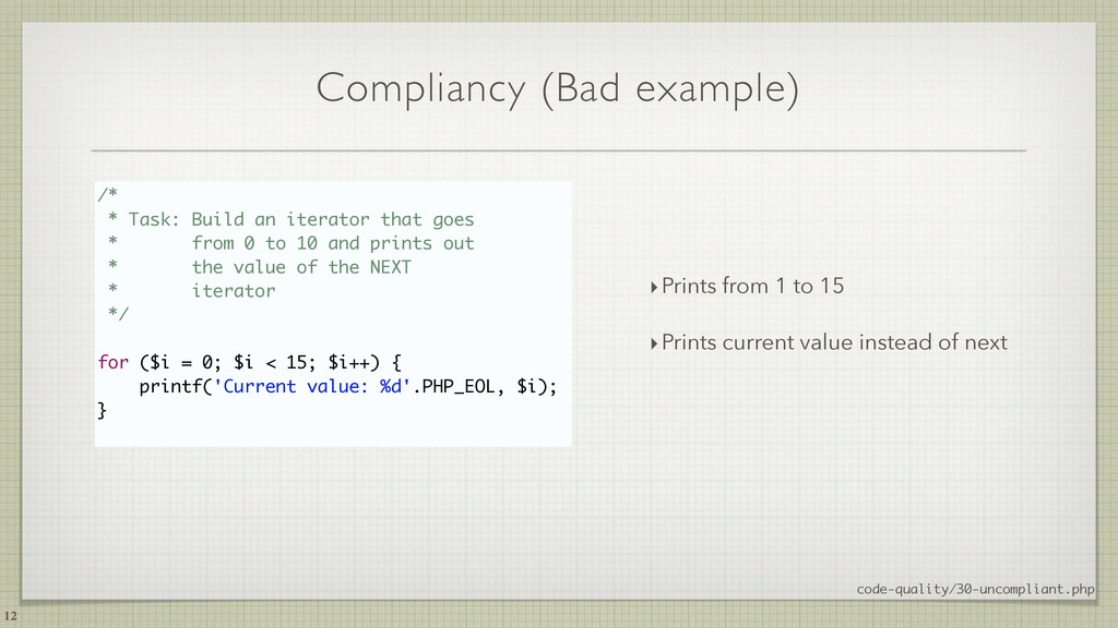 Compliancy (Bad example) 12 /* * Task: Build an...