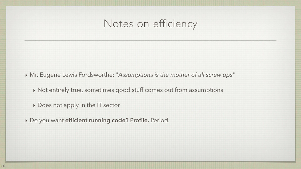 Notes on efficiency ‣ Mr. Eugene Lewis Fordswor...