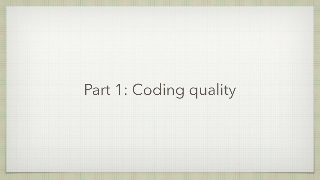 Part 1: Coding quality
