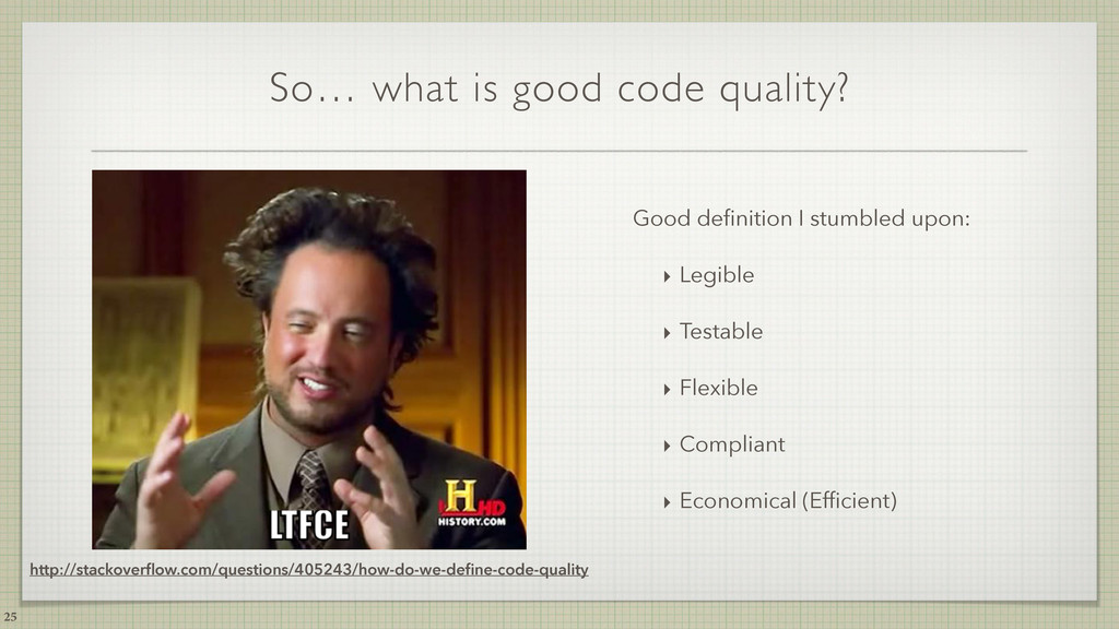 So… what is good code quality? Good definition I...
