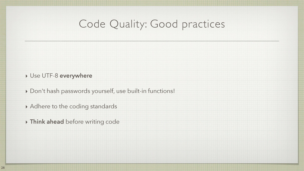 Code Quality: Good practices ‣ Use UTF-8 everyw...