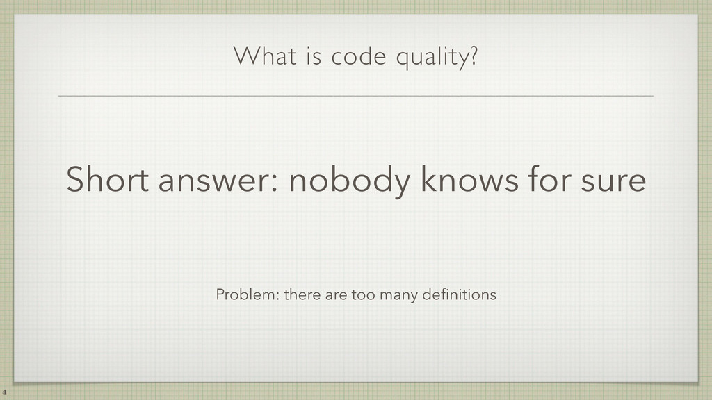 What is code quality? Short answer: nobody know...
