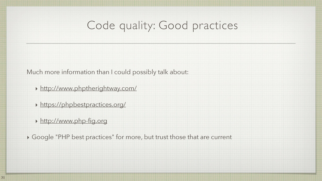 Code quality: Good practices Much more informat...
