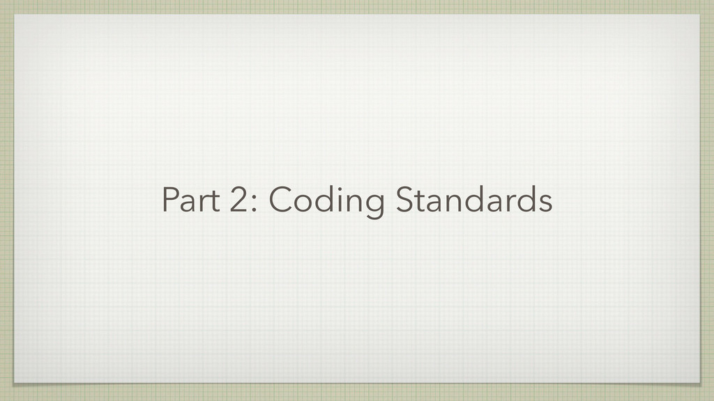 Part 2: Coding Standards