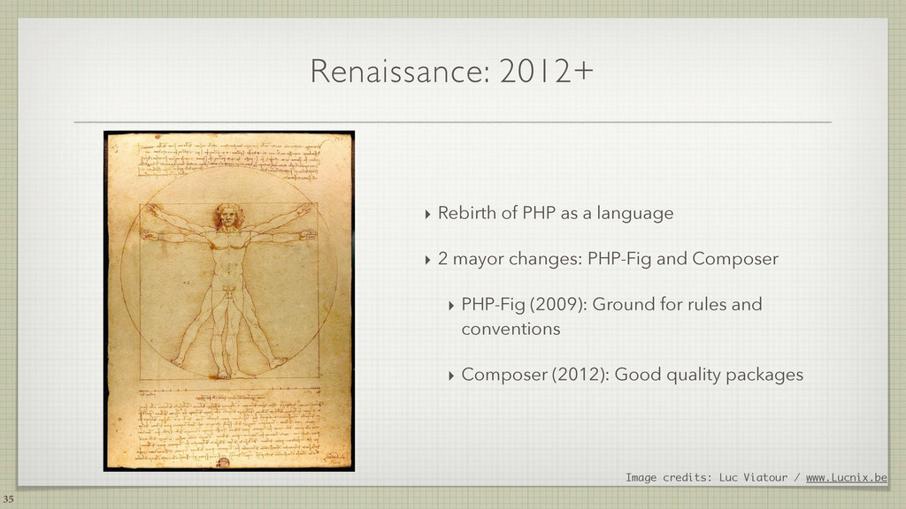 Renaissance: 2012+ ‣ Rebirth of PHP as a langua...