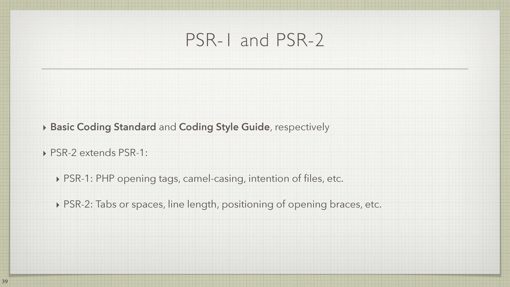 PSR-1 and PSR-2 ‣ Basic Coding Standard and Cod...