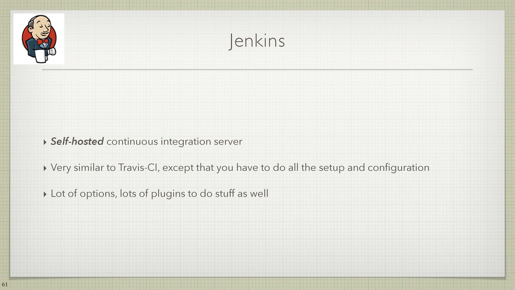 Jenkins ‣ Self-hosted continuous integration se...