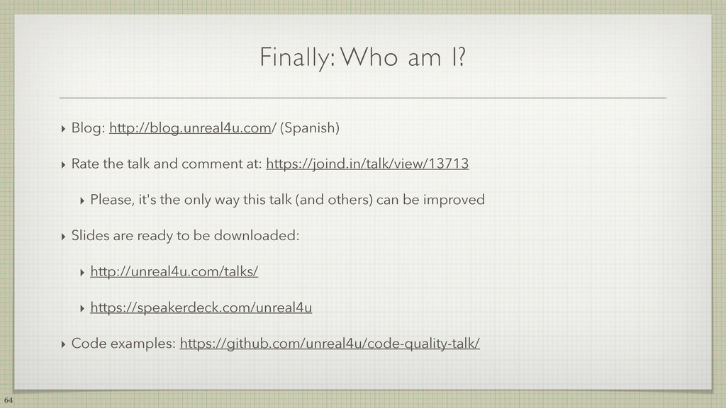 Finally: Who am I? ‣ Blog: http://blog.unreal4u...