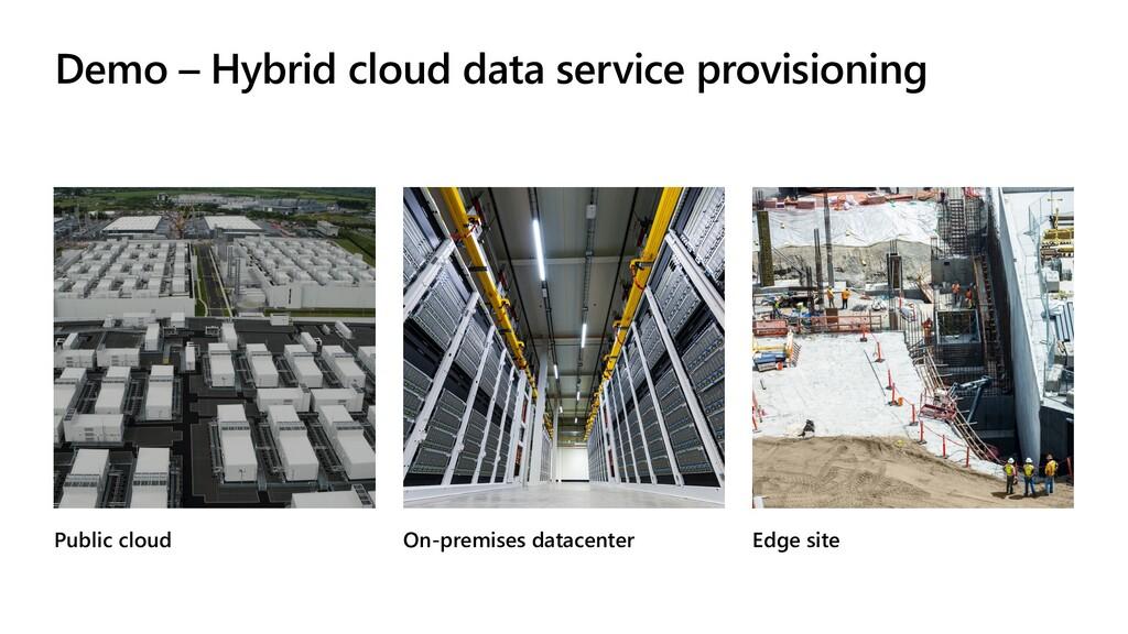 Demo – Hybrid cloud data service provisioning P...