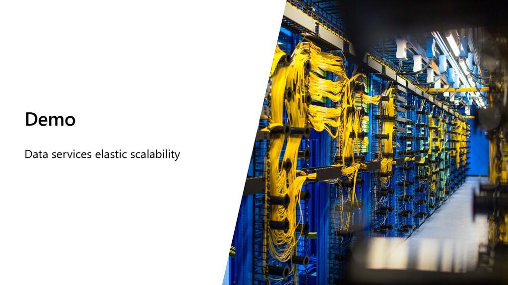 Demo Data services elastic scalability