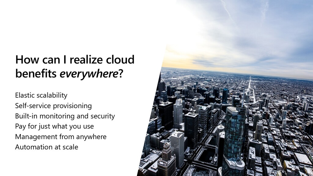 How can I realize cloud benefits everywhere? El...
