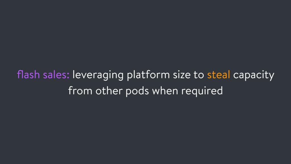 flash sales: leveraging platform size to steal c...