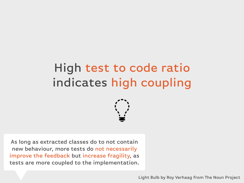 High test to code ratio indicates high coupling...