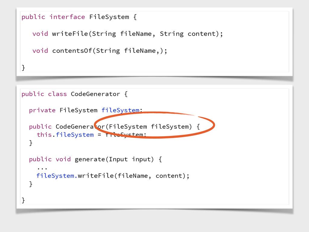 public class CodeGenerator { private FileSystem...