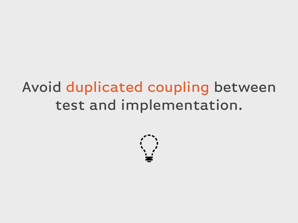 Avoid duplicated coupling between test and impl...
