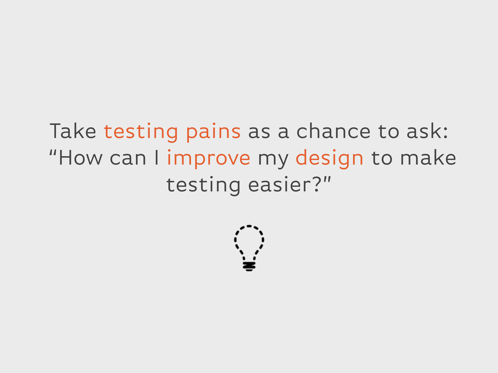 """Take testing pains as a chance to ask: """"How can..."""