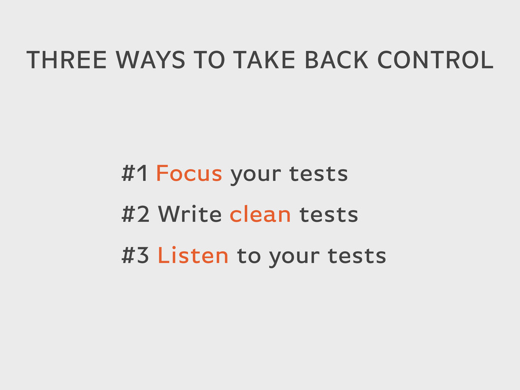 THREE WAYS TO TAKE BACK CONTROL #1 Focus your t...