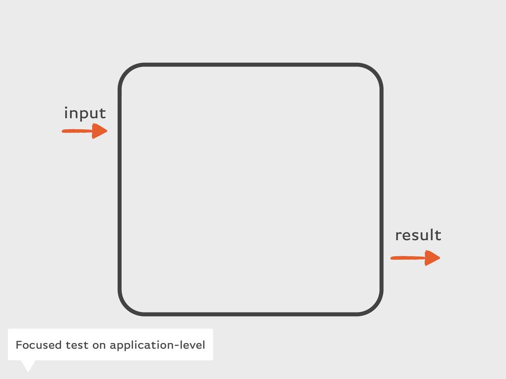 input result Focused test on application-level