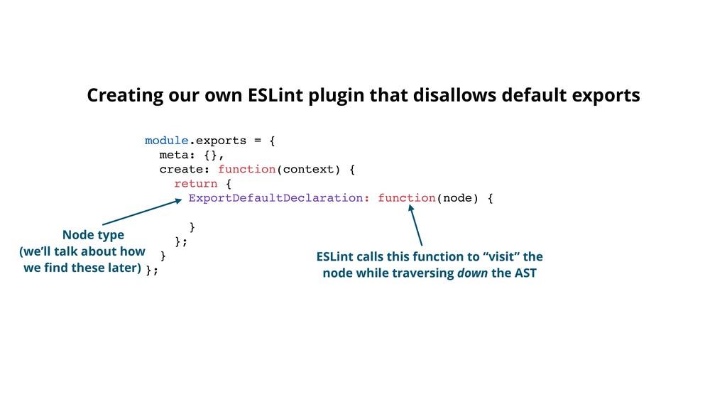 Node type module.exports = { meta: {}, create: ...