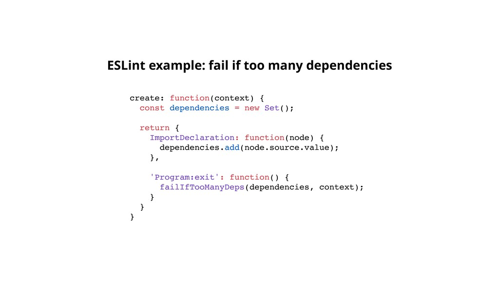 create: function(context) { const dependencies ...